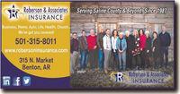 TRRoberson &AssociatesINSURANCEServing Saline County& Beyond, Since 1987Business, Home, Auto, Life, Health, Church..We've got you covered!501-315-8011www.robersoninsurance.com315 N. MarketBenton, ARin fyR.Roberson&AssociatesINSURANCE TR Roberson &Associates INSURANCE Serving Saline County& Beyond, Since 1987 Business, Home, Auto, Life, Health, Church.. We've got you covered! 501-315-8011 www.robersoninsurance.com 315 N. Market Benton, AR in fy R. Roberson&Associates INSURANCE