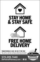 STAY HOME& STAY SAFEFREE HOMEDELIVERYTRANSFERRING IS EASY. WE DO IT FOR YOU!You call us and we call your pharmacy & doctor.De Pietro's570.209.7440DePietrosPharmacy.com | AOPHARMACY STAY HOME & STAY SAFE FREE HOME DELIVERY TRANSFERRING IS EASY. WE DO IT FOR YOU! You call us and we call your pharmacy & doctor. De Pietro's 570.209.7440 DePietrosPharmacy.com | AO PHARMACY