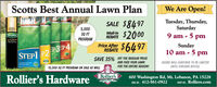 Scotts Best Annual Lawn PlanWe Are Open!Tuesday, Thursday,Saturday9 am - 5 pmSALE $84975,000SQ FTPROGRAMTYANNYREBATE $2000Price After $6497Scotts4STEPPROGRAMSunday10 am - 5 pmREBATESTEP] P2 P3EP4SAVE 35% OFF THE REGULAR PRICEAND FEED YOUR LAWNHOURS WILL CONTINUE TO BE LIMITEDUNTIL FURTHER NOTICE.Crur evetFOR THE ENTIRE SEASON!15,000 SQ FT PROGRAM ON SALE AS WELLRollier'sRollier's Hardware600 Washington Rd, Mt. Lebanon, PA 15228CALL US. 412-561-0922VISIT US..Rolliers.com Scotts Best Annual Lawn Plan We Are Open! Tuesday, Thursday, Saturday 9 am - 5 pm SALE $8497 5,000 SQ FT PROGRAM TYANNY REBATE $2000 Price After $6497 Scotts 4STEP PROGRAM Sunday 10 am - 5 pm REBATE STEP] P2 P3EP4 SAVE 35% OFF THE REGULAR PRICE AND FEED YOUR LAWN HOURS WILL CONTINUE TO BE LIMITED UNTIL FURTHER NOTICE. Crur evet FOR THE ENTIRE SEASON! 15,000 SQ FT PROGRAM ON SALE AS WELL Rollier's Rollier's Hardware 600 Washington Rd, Mt. Lebanon, PA 15228 CALL US. 412-561-0922 VISIT US. .Rolliers.com