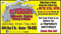 Dining Room is Closedduring this Critical time,ar WE'RE STILL OPENBBBChuleeIntsuntRIVERSIDEYou can call and order take out, andpick-up groceries while you're hereREstaurant CaleringGrocery & StalionOur Food Truck is onMilitary Rd.on Thursday'sOpen 6:00am - 9:00 pm  7 Days a Week4444 Hwy 5 So.  Benton  794-0329 and Friday'sCome See Us!f Check out our daily menu on facebook Dining Room is Closed during this Critical time, ar WE'RE STILL OPEN BBB Chulee Intsunt RIVERSIDE You can call and order take out, and pick-up groceries while you're here REstaurant Calering Grocery & Stalion Our Food Truck is on Military Rd. on Thursday's Open 6:00am - 9:00 pm  7 Days a Week 4444 Hwy 5 So.  Benton  794-0329 and Friday's Come See Us! f Check out our daily menu on facebook