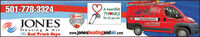 A heartfelt501-778-3324JONESTHONKSfor all you do!TRANERED TRUCK GUYSCOMFORTSPECIALISTJONES1.800.778.8396Jonesatingtndar.comHeating & AirThe Red Truck Guyswww.jonesheatingandair.com A heartfelt 501-778-3324 JONES THONKS for all you do! TRANE RED TRUCK GUYS COMFORT SPECIALIST JONES 1.800.778.8396 Jonesatingtndar.com Heating & Air The Red Truck Guys www.jonesheatingandair.com