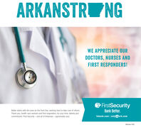 ARKANSTR NGWE APPRECIATE OURDOCTORS, NURSES ANDFIRST RESPONDERS!GFrstSecurityBetter starts with the ones on the front line, working hard to take care of others.Bank Better.Thank you, health care workers and first responders, for your time, talents andcommitment. First Security - and all of Arkansas - appreciates you!fsbank.com   onlyinark.comMember FDIC ARKANSTR NG WE APPRECIATE OUR DOCTORS, NURSES AND FIRST RESPONDERS! GFrstSecurity Better starts with the ones on the front line, working hard to take care of others. Bank Better. Thank you, health care workers and first responders, for your time, talents and commitment. First Security - and all of Arkansas - appreciates you! fsbank.com   onlyinark.com Member FDIC