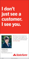 I don'tjust see acustomer.I see you.While other insurance companies justsee a customer, I see a neighbor in mycommunity. I'm here to get to know whoyou really are so I can help life go right.LET'S TALK TODAY.Char Bozovich, Agent107 McClelland RoadCanonsburg, PA 15317Bus: 724-746-2222charlene.bozovich.bvjr@statefarm.comState Farm1706839State Farm, Bloomington. IL I don't just see a customer. I see you. While other insurance companies just see a customer, I see a neighbor in my community. I'm here to get to know who you really are so I can help life go right. LET'S TALK TODAY. Char Bozovich, Agent 107 McClelland Road Canonsburg, PA 15317 Bus: 724-746-2222 charlene.bozovich.bvjr@statefarm.com State Farm 1706839 State Farm, Bloomington. IL