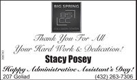 BIG SPRINGBSCCCOLLISION CENTERThank You For AllYour Hard Work & Dedication!Stacy PoseyHappy Administrative Assistant's Day!207 Goliad(432) 263-7306308783 BIG SPRING BS CC COLLISION CENTER Thank You For All Your Hard Work & Dedication! Stacy Posey Happy Administrative Assistant's Day! 207 Goliad (432) 263-7306 308783