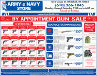 1045 Grape St, Whitehall, PA 18052ARMY & NAVYSTORE(610) 266-1045Monday through Saturday 9:30 am to 6:00 pmClosed on SundayPlease wear protective face masks and gloves per the Govenor's instructions.www.GearStuff.comBY APPOINTMENT GUN SALEIN STORE ONLYGUN/HOLSTER/AMMO PACKAGEMILITARYWALTHER PPOCAL SMMTAURUS TRACKERRUGER SP101WALTHER CREEDFULL SZE SHHWALTHER CCPCAL SMCAL 4 MAG BLACKEARREL CAL 17/S AELSURPLUSRUGER 10-22RIFLE 22LAITEMS22LR BOX OF AMMO500 COUNT-$35000PALIGINUS MILITARY$39900 $44900 $57500 $60000 $65000SURPLUS BACK PACKTAURUS TRACKERCAL 197/SPL L5BAREL C AINAG TANLISEMRWALTHER CREED 9MM FULL SIZEONE BOX OF 9MM FMJ SO COUNTONE BOX OF 9MM HP 20 COUNTGLOCK 19XCAL SHRUGER PC CHARGERRUGER 57RUGER SP101PRICE:$50000FBARREL CAL SSBARREL CAL S7K8WALTHERONEBLACK MULTI FIT HOLSTER$30.00ONE HARD CASEONE EXTRA MAG$6500 $650°0 $75000 $79900 $899 00SMITH & WESSON SHIELD 20 WITHBULT IN CRIMSON TRACE LASER SMMONE BOX OF SMM FMJ 50 COUNTONE BOX OF 9MM HP 20 COUNTSmith&Wesson ONE BLACK MULTI FIT HOLSTERONE HARD CASEUS MILITARY$65000SURPLUS EXTERNALKIMBER K6 DASACAL 357/SPLREMINGTON 1911 RI 5SCALBACP LL S WITTLADED BAELKIMBER KOCOLT 1911SIG P239*COMMANDER SMMCAL 357/SPCAL 4OSWFRAME PACKPRICE:$60.00HAND KVP9 FULL SZE TWO-TONE GREENAND BLACK, OR TAN AND BLACKONE BOX OF 9MM FMJONE BOX OF 9MM HPONE BLACK MULTI FIT HOLSTERONE HARD CASE$93800 $97000 $99900 $999g00 $99900 IKECLIRA KOCHSIG P239CAL MMSIG P227 SASCAL 4SACPKIMBER 1911 PROOCRMSON RACE CARSIG M11-A1KIMBER KG SCALwTNLASR ROALCAL 357/38SPLUS MILITARYSMITH AND WESSON MAND PAR 15,ASSORTED AMMOOPTICS READY CALZ23/556ONE BOX OF 223 50 COUNT$99900AND UTILITYPOUCHES$99900 $999 00 $99900$113600 $120000Smith&Wesson ONE BOX OF 556 50 COUNTONE HARD CASEPRICE: $5.00 EachBig Selection of Surplus gear and Clothing. All Surplus items 20% off, Service discount take anadditional 10% off.Please make sure that you call the store or through Facebook for an appointment as per the Governor'sinstructions in order to maintain a healthy and safe 