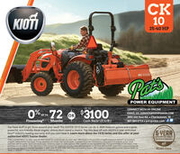 """KIOCK1025-40 HPKOTI RT2560POWER EQUIPMENTUP TOCONNECT WITH US ONLINE0% w 72 OR $3100EMAIL US: SERVICE@PATSPOWER.COMUP TO3992 Old Post Rd.  Charlestown, RI401-364-6114  patspower.com fFinancing*MonthsCash Back"""" (T-L-B)You have stuff to get done around your land? The KIOTI® CK10 Series can do it. With features galore and a quiet,powerful, eco-friendly diesel engine, chores don't stand a chance. Top this deal off with KIOTI's 6 year unlimitedhour* industry leading warranty and you can't beat it. Learn more about the CK10 Series and this offer at yourauthorized KIOTI Tractor Dealer.6VEARUNLIMITED HOUROWERTRRIN WOADANT*offer available March 19, 2020 - June 30, 2020. Cannot be combined with any other offer. Offer based on the purchase of eligible equipment defined in promotionalprogram. Additional fees may apply. Pricing payments and models may vary by dealer. Customers must take delivery prior to the end of the program period. Somecustomers will not quality. Some restrictions apply. Financing subject to credit approval. Offer available on new equipment only. Pricing and rebates in USD dollars. Priorpurchases are not eligible. 6 Year Warranty for Non-Commercial, residential use only. 6 Year Warranty applies to CS, CK10, DK10 and NX model KIOTI tractors and must bepurchased and registered between September 1, 2016 - June 30, 2020. Offer valid only at participating Dealers. Offer subject to change without notice. See your dealer fordetails. O 2020 KIOTI Tractor Company a Division of Daedong-USA, Inc.KIOTIKioti.com KIO CK 10 25-40 HP KOTI RT2560 POWER EQUIPMENT UP TO CONNECT WITH US ONLINE 0% w 72 OR $3100 EMAIL US: SERVICE@PATSPOWER.COM UP TO 3992 Old Post Rd.  Charlestown, RI 401-364-6114  patspower.com f Financing* Months Cash Back"""" (T-L-B) You have stuff to get done around your land? The KIOTI® CK10 Series can do it. With features galore and a quiet, powerful, eco-friendly diesel engine, chores don't stand a chance. Top this deal off with KIOTI's 6 year unlimited hour* i"""
