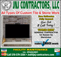 INJ CONTRACTORS, LLCAll Types Of Custom Tile & Stone WorkFree EstimatesFully InsuredGive JedA Call Today!VOTED BESTGENERAL CONTRACTOR1st Runner UpElectricianTHE STANDARD SPEAKERreaders CHOICE awards2019VISAFACILITY MAINTENANCEDISCOVERNEEWORKLic. #PA062801Mastercard Call 570-579-3264  Jed@jnj-contractors.com INJ CONTRACTORS, LLC All Types Of Custom Tile & Stone Work Free Estimates Fully Insured Give Jed A Call Today! VOTED BEST GENERAL CONTRACTOR 1st Runner Up Electrician THE STANDARD SPEAKER readers CHOICE awards 2019 VISA FACILITY MAINTENANCE DISCOVER NEEWORK Lic. #PA062801 Mastercard Call 570-579-3264  Jed@jnj-contractors.com