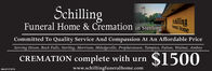 SchillingFuneral Home & Cremation in Sterlingiaseral HomesailingCommitted To Quality Service And Compassion At An Affordable PriceServing Dixon, Rock Falls, Sterling, Morrison, Miledgeville, Prophetstown, Tampico, Fulton, Walnut, AmboyCREMATION complete with urn$1500www.schillingfuneralhome.comSM-ST1772774 Schilling Funeral Home & Cremation in Sterling iaseral Home sailing Committed To Quality Service And Compassion At An Affordable Price Serving Dixon, Rock Falls, Sterling, Morrison, Miledgeville, Prophetstown, Tampico, Fulton, Walnut, Amboy CREMATION complete with urn $1500 www.schillingfuneralhome.com SM-ST1772774