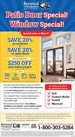 RenewalbyAndersen.WINDOW REPLACEMENT n Andersen CompunPatio Door Special!Window Special!Special ends on May 2ndSAVE 20%on windowsSAVE 20%on patio doors'PLUS AN ADDITIONAL$250 OFFyour entire projectWITH$0 00% FOR 1Monthly Interest YEAR'PaymentsDownANDERSENMenmpha t teph Our patio doors will continue to slide smoothly foryears using Andersen's dual ball-bearing engineering Our 5-point locking system on our patio doorsprovides top-of-the-line security and peace of mind Our composite Fibrex* window material is twiceas strong as vinyl so our weather-tight sealsstay weather-tightWe handle every part ofthe replacement processSellCustom-BuildInstallWarrant We handle the entire process-from selling toinstallation to the warranty-on our windows and patiodoors, so if you ever have an issue, you're coveredC The entire experience was great. The installation crewe was fantastic. They arrived on time and worked efficiently. Theywere all master craftsmen who were extremely knowledgeable about the product they were installing and the end-bto-endinstallation process. They were courteous, professional and left our house very dean after each day of work.)- Heather S., Renewal by Andersen customer, Holliston, MARenewalbyAndersen.CERTIFIEDMILITARY Call for your FREE Window and Patio Door DiagnosisDiscoNTMASTERINSTALLER1-800-303-5284WINDw REPLACEMENT AndimpThe Better Way to a Better Window Renewal byAndersen. WINDOW REPLACEMENT n Andersen Compun Patio Door Special! Window Special! Special ends on May 2nd SAVE 20% on windows SAVE 20% on patio doors' PLUS AN ADDITIONAL $250 OFF your entire project WITH $0 0 0% FOR 1 Monthly Interest YEAR' Payments Down ANDERSEN Menmpha t teph  Our patio doors will continue to slide smoothly for years using Andersen's dual ball-bearing engineering  Our 5-point locking system on our patio doors provides top-of-the-line security and peace of mind  Our composite Fibrex* window material is twice as strong as vinyl so our weather-tight seals stay weather-tight We handle every part of the replacement process Sell Custom-Build Install Warrant  We handle the entire process-from selling to installation to the warranty-on our windows and patio doors, so if you ever have an issue, you're covered C The entire experience was great. The installation crewe was fantastic. They arrived on time and worked efficiently. They were all master craftsmen who were extremely knowledgeable about the product they were installing and the end-bto-end installation process. They were courteous, professional and left our house very dean after each day of work.) - Heather S., Renewal by Andersen customer, Holliston, MA Renewal byAndersen. CERTIFIED MILITARY Call for your FREE Window and Patio Door Diagnosis DiscoNT MASTER INSTALLER 1-800-303-5284 WINDw REPLACEMENT Andimp The Better Way to a Better Window