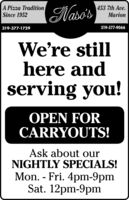 A Pizza TraditionSince 1952Naso's453 7th Ave.Marion319-377-1729319-377-9066We're stillhere andserving you!OPEN FORCARRYOUTS!Ask about ourNIGHTLY SPECIALS!Mon. - Fri. 4pm-9pmSat. 12pm-9pm A Pizza Tradition Since 1952 Naso's 453 7th Ave. Marion 319-377-1729 319-377-9066 We're still here and serving you! OPEN FOR CARRYOUTS! Ask about our NIGHTLY SPECIALS! Mon. - Fri. 4pm-9pm Sat. 12pm-9pm