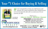 Your #1 Choice for Buying & SellingTe are committed to serving you with honesty andintegrity. We stand committed to these ideals becausewe're not in it for the 'fast sale', we want you to be ourcustomer for life!SOLDFind us on- Zillow.com  Trulia.com  REALTOR.com  Many more!BROKER/OWNERS: Lisa Fredin and Betsy Herding.REALTORS°: Linda Jaakola  John CroattGary Vanderwerf - Sally Larson Maria Soco AdameBeth Scrivens  Brady Powers Holly LarsonIVER'S EDGEREALTYLisa Fredin andwww.riversedgeteam.com507-831-2819Besty HerdingIVER'S EDGEREALTY507-831-2819 or Toll Free 800-794-2819R MLSwww.RiversEdgeTeam.comSERITON570 2nd Ave.  P.0. Box 13  WindomMultgle LiatiegSavioe Your #1 Choice for Buying & Selling Te are committed to serving you with honesty and integrity. We stand committed to these ideals because we're not in it for the 'fast sale', we want you to be our customer for life! SOLD Find us on-  Zillow.com  Trulia.com  REALTOR.com  Many more! BROKER/OWNERS: Lisa Fredin and Betsy Herding. REALTORS°: Linda Jaakola  John Croatt Gary Vanderwerf - Sally Larson Maria Soco Adame Beth Scrivens  Brady Powers Holly Larson IVER'S EDGE REALTY Lisa Fredin and www.riversedgeteam.com 507-831-2819 Besty Herding IVER'S EDGE REALTY 507-831-2819 or Toll Free 800-794-2819 R MLS www.RiversEdgeTeam.com SERITON 570 2nd Ave.  P.0. Box 13  Windom Multgle Liatieg Savioe