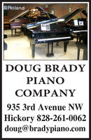 PRolandDOUG BRADYPIANOCOMPANY935 3rd Avenue NWHickory 828-261-0062doug@bradypiano.com PRoland DOUG BRADY PIANO COMPANY 935 3rd Avenue NW Hickory 828-261-0062 doug@bradypiano.com