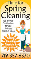 Time forSpringCleaningWe provideSanitizationfor youin theseperilous timesSpringCleaningSpecials&Gift Certificates719-357-6370 Time for Spring Cleaning We provide Sanitization for you in these perilous times Spring Cleaning Specials& Gift Certificates 719-357-6370