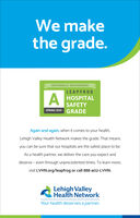We makethe grade.NATIONALLY RECOGNIZEDLEAPFROGHOSPITALSAFETYSPRING 2020GRADEAgain and again, when it comes to your health,Lehigh Valley Health Network makes the grade. That meansyou can be sure that our hospitals are the safest place to be.As a health partner, we deliver the care you expect anddeserve - even through unprecedented times. To learn more,visit LVHN.org/leapfrog or call 888-402-LVHN.Lehigh ValleyHealth NetworkYour health deserves a partner. We make the grade. NATIONALLY RECOGNIZED LEAPFROG HOSPITAL SAFETY SPRING 2020 GRADE Again and again, when it comes to your health, Lehigh Valley Health Network makes the grade. That means you can be sure that our hospitals are the safest place to be. As a health partner, we deliver the care you expect and deserve - even through unprecedented times. To learn more, visit LVHN.org/leapfrog or call 888-402-LVHN. Lehigh Valley Health Network Your health deserves a partner.