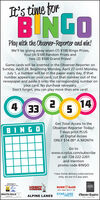 It's time forB NGOPlay with the Observer-Reporter and win!We'll be giving away seven (7) $100 Bingo Prizes,four (4) $100 Random Prizes andtwo (2) $500 Grand Prizes!Game cards will be inserted in the Observer-Reporter onSunday, April 26. Beginning Monday, April 27 until Monday,July 1, a number will be in the paper every day. If thatnumber appears on your card, cut that number out of thenewspaper and paste it onto the corresponding number onyour card. No purchase necessary.Don't forget, you can play more than one card!4 3314Get Total Access to theObserver-Reporter Today!7 days print PLUSall Digital AccessONLY $14.00* A MONTHBINGOGo towww.o-rplus.com/subscribeor call 724-222-2201and mentionpromo code BINGO*new home delivery subscriptionsonly, on our E-z pay plan.Isiminger's24 Tng terviceLIBERTYLUMBERanpelosBUDDE BAERSOUTH HILLSLINCOLNSTAR LAKEFORD, LLCObserver ReporterALPINE LANESEAT MARKETNG It's time for B NGO Play with the Observer-Reporter and win! We'll be giving away seven (7) $100 Bingo Prizes, four (4) $100 Random Prizes and two (2) $500 Grand Prizes! Game cards will be inserted in the Observer-Reporter on Sunday, April 26. Beginning Monday, April 27 until Monday, July 1, a number will be in the paper every day. If that number appears on your card, cut that number out of the newspaper and paste it onto the corresponding number on your card. No purchase necessary. Don't forget, you can play more than one card! 4 33 14 Get Total Access to the Observer-Reporter Today! 7 days print PLUS all Digital Access ONLY $14.00* A MONTH BINGO Go to www.o-rplus.com/subscribe or call 724-222-2201 and mention promo code BINGO *new home delivery subscriptions only, on our E-z pay plan. Isiminger's 24 Tng tervice LIBERTY LUMBER anpelos BUDDE BAER SOUTH HILLS LINCOLN STAR LAKE FORD, LLC Observer Reporter ALPINE LANES EAT MARKETNG