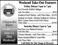Weekend Take-Out FeaturesFriday Dinner 3 pm to 7 pmJoe's Favorite Stuffed Cabbage -with Two Sides. .Southern Fried Chicken - with Three Sides. $12.95CREEKSIDE. $9.95%3DSeafood Au Gratin - Shrimp, Scallops & Crab in aRich, Creamy Sauce Laced with Cheese,116 Ringtown Blvd Three Sides ..Ringtown.$19.95Saturday Dinner 3 pm to 7 pm570-889-2357 Beef Stew over Mashed Potatoes -with One Side ..Join Us.. $9.95..Chicken Marsala - with Three Sides . $14.50House-Smoked BBQ St. Louis Ribs -ThisWeekend! with Three Sides.$15.95Call Daily for Our Soups & Desserts..........STAURANT Weekend Take-Out Features Friday Dinner 3 pm to 7 pm Joe's Favorite Stuffed Cabbage - with Two Sides. . Southern Fried Chicken - with Three Sides. $12.95 CREEKSIDE . $9.95 %3D Seafood Au Gratin - Shrimp, Scallops & Crab in a Rich, Creamy Sauce Laced with Cheese, 116 Ringtown Blvd Three Sides .. Ringtown .$19.95 Saturday Dinner 3 pm to 7 pm 570-889-2357 Beef Stew over Mashed Potatoes - with One Side .. Join Us .. $9.95 .. Chicken Marsala - with Three Sides . $14.50 House-Smoked BBQ St. Louis Ribs - This Weekend! with Three Sides .$15.95 Call Daily for Our Soups & Desserts .......... STAURANT