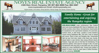 NOYES REAL ESTATE AGENCY2388 Main Street, Rangeley, ME 207-864-9000 Fax: 864-3497www.noyesrealty.com Email: info@noyesrealty.comVirginia Nuttall, Chris Botka, Aimee Danforth, Wendy Dodge, Earl Bowen & Brent QuimbyFamily Home -Great forentertaining and enjoyingthe Rangeley region#555-MLS#1439002 Large contemporary New Englandstyle home facing Saddleback Mt. Close to Saddleback Lake.Granite counters, cherry floors, five bedrooms. Great locationfor vacationers or for a permanent residence. It's a ski home,summer home, or sled home. Located in prime blueberrycountry facing Saddleback Mtn. Only half a mile to nearestgolf course. Close to town and Rangeley lake. Snowmobileright out your front door. Inside is like brand new. Granite-topped island in open kitchen. New energy efficient electricfireplace. Huge open area on first floor for entertaining. Fivebedrooms upstairs. Extra space for storage in attic. Dry openfull basement with ping pong or pool table area. Very privatesetting on a town maintained road. Tranquil spot nestled inbalsam fir forest. Corner lot, lower taxes in Dallas Plantation.Call for a showing. $349,900 NOYES REAL ESTATE AGENCY 2388 Main Street, Rangeley, ME 207-864-9000 Fax: 864-3497 www.noyesrealty.com Email: info@noyesrealty.com Virginia Nuttall, Chris Botka, Aimee Danforth, Wendy Dodge, Earl Bowen & Brent Quimby Family Home -Great for entertaining and enjoying the Rangeley region #555-MLS#1439002 Large contemporary New England style home facing Saddleback Mt. Close to Saddleback Lake. Granite counters, cherry floors, five bedrooms. Great location for vacationers or for a permanent residence. It's a ski home, summer home, or sled home. Located in prime blueberry country facing Saddleback Mtn. Only half a mile to nearest golf course. Close to town and Rangeley lake. Snowmobile right out your front door. Inside is like brand new. Granite- topped island in open kitchen. New energy efficient electric fireplace. Huge open area on first floor for entertaini