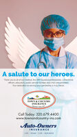 A salute to our heroes.Thank you to all of our medical, fire, EMT & police professionals, correctionalofficers, educators, public service workers and child care providers.Your dedication to serving your community is truly heroic.TOWN & COUNTRYINSURANCEInsurance Since 1971Call Today: 320.679.4400www.townandcountry-ins.comAuto-OwnersINSURANCELIFE · HOME · CAR · BUSINESS A salute to our heroes. Thank you to all of our medical, fire, EMT & police professionals, correctional officers, educators, public service workers and child care providers. Your dedication to serving your community is truly heroic. TOWN & COUNTRY INSURANCE Insurance Since 1971 Call Today: 320.679.4400 www.townandcountry-ins.com Auto-Owners INSURANCE LIFE · HOME · CAR · BUSINESS