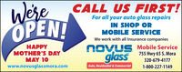 WereOPEN!CALL US FIRST!For all your auto glass repairsIN SHOP ORMOBILE SERVICEWe work with all Insurance companiesNOVUS Mobile Service755 Hwy 65 S. MoraHAPPYMOTHER'S DAYMAY 10www.novusglassmora.comglass320-679-4177Auto, Residential & Commercial1-800-227-1149 Were OPEN! CALL US FIRST! For all your auto glass repairs IN SHOP OR MOBILE SERVICE We work with all Insurance companies NOVUS Mobile Service 755 Hwy 65 S. Mora HAPPY MOTHER'S DAY MAY 10 www.novusglassmora.com glass 320-679-4177 Auto, Residential & Commercial 1-800-227-1149