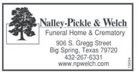 Nalley-Pickle & WelchFuneral Home & Crematory906 S. Gregg StreetBig Spring, Texas 79720432-267-6331www.npwelch.com15694 Nalley-Pickle & Welch Funeral Home & Crematory 906 S. Gregg Street Big Spring, Texas 79720 432-267-6331 www.npwelch.com 15694
