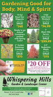 """Gardening Good forBody, Mind & Spirit3 GalLittle DevilNinebark15 GalRoyal StarMagnoliaReg. $44.99SALE$34.99Reg. $185SALE$140Ready to goAnnual7'Black HillsSpruceContainerspackedwith SpringColor!Reg. $349.99SALE$299.992.5""""RedpointeMaple2"""" GoldenRaindropsCrabappleReg. $315Reg. $415SALE$275SALE$375$20 OFFGiftcardWhispering HillsGarden & Landscae CenterYour Qualifying Purchase ofRegularly Priced Plant Material ItemsMinimum Purchase of S100 . Not Valid with AnyOther Offer  Not Valid on Bulk Materialsaot If Route 31, Carywww.whiperingkilligardencenter.comWhispering HillsGarden & Landscape CenterVisit our website for more information!www.whisperinghillsnursery.comRoute 31 in Crystal Lake Visit us on Facebook847.658.5610Rko Gardening Good for Body, Mind & Spirit 3 Gal Little Devil Ninebark 15 Gal Royal Star Magnolia Reg. $44.99 SALE $34.99 Reg. $185 SALE $140 Ready to go Annual 7' Black Hills Spruce Containers packed with Spring Color! Reg. $349.99 SALE $299.99 2.5"""" Redpointe Maple 2"""" Golden Raindrops Crabapple Reg. $315 Reg. $415 SALE $275 SALE $375 $20 OFF Giftcard Whispering Hills Garden & Landscae Center Your Qualifying Purchase of Regularly Priced Plant Material Items Minimum Purchase of S100 . Not Valid with Any Other Offer  Not Valid on Bulk Material saot If Route 31, Cary www.whiperingkilligardencenter.com Whispering Hills Garden & Landscape Center Visit our website for more information! www.whisperinghillsnursery.com Route 31 in Crystal Lake Visit us on Facebook 847.658.5610 Rko"""