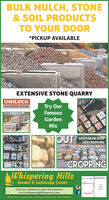 BULK MULCH, STONE& SOIL PRODUCTSTO YOUR DOOR*PICKUP AVAILABLEEXTENSIVE STONE QUARRYUNILOCKTry OurAUTHORIZED DEALERFamousGardenMixOUT SOUTHERN BUFFOUTCROPPINGNOWAVAILABLE!CROPPINGWhispering HillsGarden & Landscape CenterRko REVisit our website for more information!www.whisperinghillsnursery.commiperingRoute 31 in Crystal Lake - Visit us on Facebook-847.658.5610 BULK MULCH, STONE & SOIL PRODUCTS TO YOUR DOOR *PICKUP AVAILABLE EXTENSIVE STONE QUARRY UNILOCK Try Our AUTHORIZED DEALER Famous Garden Mix OUT SOUTHERN BUFF OUTCROPPING NOWAVAILABLE! CROPPING Whispering Hills Garden & Landscape Center Rko RE Visit our website for more information! www.whisperinghillsnursery.com mipering Route 31 in Crystal Lake - Visit us on Facebook-847.658.5610
