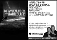"""SATURDAY 6:00 P.M.SUNDAY 8:30 & 10:30 A.M.PASTOR JIM GRAFF""""Chances and Choices""""Matthew 21:33-46Currently our services are beingheld on FACEBOOK & at MYFFC.COMBETWEEN ROCKAnD AHARD PLACEFINDING GOD'S HELP IN TIMES OF NEEDThis Is Living! - Sunday 8:00 a.m.- KAVU TVMid-Week Worship Services, Wednesday 7:00 p.m.Quality Nursery, Vibrant Children's Churchand Spanish Interpretation providedFAITHFAMILYCHURCHPastor Jim & Tarmara Graff2002 Mockingbird Lane (361) 573-2484 myffc.com SATURDAY 6:00 P.M. SUNDAY 8:30 & 10:30 A.M. PASTOR JIM GRAFF """"Chances and Choices"""" Matthew 21:33-46 Currently our services are being held on FACEBOOK & at MYFFC.COM BETWEEN ROCK AnD AHARD PLACE FINDING GOD'S HELP IN TIMES OF NEED This Is Living! - Sunday 8:00 a.m.- KAVU TV Mid-Week Worship Services, Wednesday 7:00 p.m. Quality Nursery, Vibrant Children's Church and Spanish Interpretation provided FAITHFAMILY CHURCH Pastor Jim & Tarmara Graff 2002 Mockingbird Lane (361) 573-2484 myffc.com"""