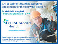 CHI St. Gabriel's Health is acceptingapplications for the following position:St. Gabriel's HospitalOperating Engineer (FT & PRN)S CHI St. Gabriel'sHealthImagine better health. SMPlease go to our website (www.chistgabriels.com)to access the on-line application system.EOE/F/M/Vet/Disabled/Drug Free Workplace CHI St. Gabriel's Health is accepting applications for the following position: St. Gabriel's Hospital Operating Engineer (FT & PRN) S CHI St. Gabriel's Health Imagine better health. SM Please go to our website (www.chistgabriels.com) to access the on-line application system. EOE/F/M/Vet/Disabled/Drug Free Workplace