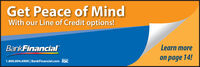 Get Peace of MindWith our Line of Credit options!BankFinancialLearn moreon page 14!Member1.800.894.6900 | BankFinancial.com FDIC Get Peace of Mind With our Line of Credit options! BankFinancial Learn more on page 14! Member 1.800.894.6900 | BankFinancial.com FDIC