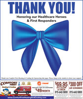 """THANK YOU!Honoring our Healthcare Heroes& First RespondersComfort First Heating & Cooling for Sponsoring this page. Please hang in the window to show your support.ThankyouCOMFORT!FIRST$69.95 $300 OFFTRANEIt's Hard To Stop A TraneA/C CLEAN& CHECK815-642-5800 815-642-5800Heating & CoelingCOMEORTAIR SCRUBBERFIRSTPURCHASE A NEW AIR CONDITIONER*$49/MONTH""""OS AR tor ddmonhs. Total Purchase priceot $40. Mory paynenta bedon purchase pric abne edudng tos and delvery charge Cedt purchasesubect toredtacorova Oter taacton nay aect he nonty mertk tor delalsCoupon must be present time of service and may Coupen must be preent at time ot serice and maynot be combined with any other coupon ar ofterOne per hasehld. Expres 630220not be combined with any other coupon or afterOne per houshot. Expirm 0200815-642-5800www.ComfortFirstHeatingAndCooling.comwww.comfortfrstheatingandcooling.com www.comtortfirstheatingandcooling.com THANK YOU! Honoring our Healthcare Heroes & First Responders Comfort First Heating & Cooling for Sponsoring this page. Please hang in the window to show your support. Thank you COMFORT! FIRST $69.95 $300 OFF TRANE It's Hard To Stop A Trane A/C CLEAN & CHECK 815-642-5800 815-642-5800 Heating & Coeling COMEORT AIR SCRUBBER FIRST PURCHASE A NEW AIR CONDITIONER *$49/MONTH """"OS AR tor ddmonhs. Total Purchase priceot $40. Mory paynenta bed on purchase pric abne edudng tos and delvery charge Cedt purchases ubect toredtacorova Oter taacton nay aect he nonty mert k tor delals Coupon must be present time of service and may Coupen must be preent at time ot serice and may not be combined with any other coupon ar ofter One per hasehld. Expres 630220 not be combined with any other coupon or after One per houshot. Expirm 0200 815-642-5800 www.ComfortFirstHeatingAndCooling.com www.comfortfrstheatingandcooling.com www.comtortfirstheatingandcooling.com"""