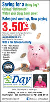 Saving for a Rainy Day?College? Retirement?Watch your piggy bank grow!Rates just went up, Now paying3.50%APYRates are subject to change at any timebut will Never be Less than theGUARANTEED 2%RATE stated in the contract.With a Tax Deferred Annuity. IRA's  401k Rollover CD & Money Market Retirement Funds Gas Well Money MonthlyDepositsAllowed+2019*BEST OF THEbestFIRST PLACEObserver ReporterCommenDayINSURANCE AGENCY, INC.Stephen C. Day Sr.Your hometown insurance agency since 1974.With 2 locations to serve you.Hickory - 78 Main St. 724-356-7700Washington - 329 East Maiden St. 724-228-3448dayinsurance.comf follow us on Facebook Saving for a Rainy Day? College? Retirement? Watch your piggy bank grow! Rates just went up, Now paying 3.50% APY Rates are subject to change at any time but will Never be Less than the GUARANTEED 2% RATE stated in the contract. With a Tax Deferred Annuity.  IRA's  401k Rollover  CD & Money Market  Retirement Funds  Gas Well Money  Monthly Deposits Allowed +2019* BEST OF THE best FIRST PLACE Observer Reporter Commen Day INSURANCE AGENCY, INC. Stephen C. Day Sr. Your hometown insurance agency since 1974. With 2 locations to serve you. Hickory - 78 Main St. 724-356-7700 Washington - 329 East Maiden St. 724-228-3448 dayinsurance.com f follow us on Facebook