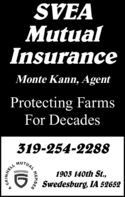 SVEAMutualInsuranceMonte Kann, AgentProtecting FarmsFor Decades319-254-2288MUTUAL1903 140th St.,Swedesburg, IA 52652MEMBER(D SVEA Mutual Insurance Monte Kann, Agent Protecting Farms For Decades 319-254-2288 MUTUAL 1903 140th St., Swedesburg, IA 52652 MEMBER (D