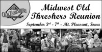 Midwest OldThreshers ReunionQTHRESTERSMT. PLEASANT IOWASeptember 3rd - 7th - Mt. Pleasant, JowaASE Midwest Old Threshers Reunion QTHRESTERS MT. PLEASANT IOWA September 3rd - 7th - Mt. Pleasant, Jowa ASE