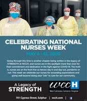 """CELEBRATING NATIONALNURSES WEEKMAY 6-12, 2020Going through this time is another chapter being written in the legacy ofSTRENGTH at WCCH, and nurses are in the spotlight more than ever fortheir commitment and dedication in the fight against COVID-19. The truthis, nurses are on the front line as heroes day in and day out, pandemic ornot. This week we celebrate our nurses for exceeding expectations andgoing well beyond doing your """"job"""" to care for our community.A Legacy ofSTRENGTHwccHWest Calcasieu Cameron Hospital701 Cypress Street, Sulphur 