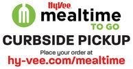 HyVe.M mealtimeTO GOCURBSIDE PICKUPPlace your order athy-vee.com/mealtime HyVe. M mealtime TO GO CURBSIDE PICKUP Place your order at hy-vee.com/mealtime