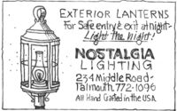 EXTERIOR LANTERNSFor Safe entryt exit atnight-Light the hight!NOSTALGIALIGHTING234 Middle Road-Talmauth. 772 l096All Hand Gafted inthe USA EXTERIOR LANTERNS For Safe entryt exit atnight- Light the hight! NOSTALGIA LIGHTING 234 Middle Road- Talmauth. 772 l096 All Hand Gafted inthe USA