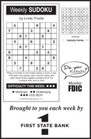 Weekly SUDOKU46 7352 9 8 113968 74 258 2 549 173 69 73 2 15 6 4 82 8674315 95 4196 8 2 7339812 45 6 77 1453 6 8926 5 2879 3 1 4by Linda Thistle5439.5Answer43Weekly SUDOKU6 744382Do youKasasa!?2 9Place a number in the empty boxes in such a waythat each row across, each column down andeach small 9-box square contains all of thenumbers from one to nine.MemberDIFFICULTY THIS WEEK:FDICChallenging OY!© 2020 King Features Synd. Inc.ModerateBrought to you each week byFIRST STATE BANK8. Weekly SUDOKU 46 7352 9 8 1 13968 74 25 8 2 549 173 6 9 73 2 15 6 4 8 2 8674315 9 5 4196 8 2 73 39812 45 6 7 7 1453 6 892 6 5 2879 3 1 4 by Linda Thistle 5 4 3 9. 5 Answer 4 3 Weekly SUDOKU 6 7 4 4 3 8 2 Do you Kasasa! ? 2 9 Place a number in the empty boxes in such a way that each row across, each column down and each small 9-box square contains all of the numbers from one to nine. Member DIFFICULTY THIS WEEK: FDIC Challenging  OY! © 2020 King Features Synd. Inc. Moderate Brought to you each week by FIRST STATE BANK 8.