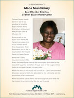 IN REMEMBRANCE:Mona ScantleburyBoard Member Emeritus,Codman Square Health CenterCodman Square HealthCenter is sad to saygoodbye to long-timeBoard member MonaScantlebury, who passedaway on April 23rd at94 years old.Mona served on ourBoard since the HealthCenter's early days, andwas a member of theArea Cooperative TeamAssociation, one of the sixorganizations that helpedfound the Health Center.Mona was a vitallyimportant member of theBoard. She was always positive and encouraging, and relied on herdeep faith to get her and others through some of the toughest timesfaced by the Health Center in its early days.Mona was direct in her advice and counsel as a CSHC Board member.She was a woman of faith who advocated for her community and shewas tireless in her commitment.Mona has been a special friend and her legacy lives on in what shehas created in our community. May she rest in peace.Codman Square Health Center637 Washington Street, Dorchester, MA 02124 I 617-822-8271 I codman.org IN REMEMBRANCE: Mona Scantlebury Board Member Emeritus, Codman Square Health Center Codman Square Health Center is sad to say goodbye to long-time Board member Mona Scantlebury, who passed away on April 23rd at 94 years old. Mona served on our Board since the Health Center's early days, and was a member of the Area Cooperative Team Association, one of the six organizations that helped found the Health Center. Mona was a vitally important member of the Board. She was always positive and encouraging, and relied on her deep faith to get her and others through some of the toughest times faced by the Health Center in its early days. Mona was direct in her advice and counsel as a CSHC Board member. She was a woman of faith who advocated for her community and she was tireless in her commitment. Mona has been a special friend and her legacy lives on in what she has created in our community. May she rest in peace. Codman Square Health Center 637 Washington Street, Dorchester, MA 02124 I 617-822-8271 I cod