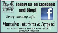 A Follow us on facebookINM and Shop!MONTALVOMontalvo Interiors &ApparelEvery one stay safe!Montalvo Interiors & Apparel201 Edison Avenue  Benton  501.794.6677facebook  instagram A Follow us on facebook INM and Shop! MONTALVO Montalvo Interiors &Apparel Every one stay safe! Montalvo Interiors & Apparel 201 Edison Avenue  Benton  501.794.6677 facebook  instagram