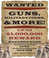 WANTEDGUNS,MILITARY IT EMS,&MORE!UP TO$1,000, 000REWA RDMAR ENGO GUNS20014 E. GRANT HWY (RT. 20)MARENGOMARENGOGUNS.COMOPEN9AM-7PMBUY-S ELL-TRADE WANTED GUNS, MILITARY IT EMS, &MORE! UP TO $1,000, 000 REWA RD MAR ENGO GUNS 20014 E. GRANT HWY (RT. 20) MARENGO MARENGOGUNS.COM OPEN 9AM-7PM BUY-S ELL-TRADE