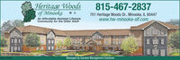 Heritage Woods815-467-2837701 Heritage Woods Dr., Minooka, IL 60447www.hw-minooka-slf.comAn Affordable Assisted LifestyleCommunity for the Older AdultSM-CLI707902Managed by Gardant Management Solutions Heritage Woods 815-467-2837 701 Heritage Woods Dr., Minooka, IL 60447 www.hw-minooka-slf.com An Affordable Assisted Lifestyle Community for the Older Adult SM-CLI707902 Managed by Gardant Management Solutions