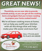 GREAT NEWS!Thankfully, we are now able to providecurbisde pickup, so you can get all the cookingitems and gadgets that you've been needingto prepare your home cooked meals!We've all been cooking more at home.Let us help you outfit your kitchenwith all the things that will helpmake your life easier and more fun!CALL 779.220.4653TO PLACE AN ORDERLike us on Facebook and follow us on Instagram!64B N Williams St.KitchenOutfittersEguipping you to cookDowntown Crystal Lake779.220.4653KitchenOutfittersCrystalLake.com GREAT NEWS! Thankfully, we are now able to provide curbisde pickup, so you can get all the cooking items and gadgets that you've been needing to prepare your home cooked meals! We've all been cooking more at home. Let us help you outfit your kitchen with all the things that will help make your life easier and more fun! CALL 779.220.4653 TO PLACE AN ORDER Like us on Facebook and follow us on Instagram! 64B N Williams St. Kitchen Outfitters Eguipping you to cook Downtown Crystal Lake 779.220.4653 KitchenOutfittersCrystalLake.com