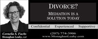 DIVORCE?MEDIATION IS ASOLUTION TODAYConfidentialExperienced SupportiveCornelia S. FuchsMonaghan Leahy, LLP(207) 774-3906www.MonaghanLeahy.com DIVORCE? MEDIATION IS A SOLUTION TODAY Confidential Experienced Supportive Cornelia S. Fuchs Monaghan Leahy, LLP (207) 774-3906 www.MonaghanLeahy.com