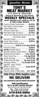 -Quality Meats-TONY'SMEAT MARKET17 E. North St., MinersvilleOwned & Operated by Tony RiccioWEEKLY SPECIALSHAPPY MOTHER'S DAY FROM ALL OF USAT TONY'S MEAT MARKET$2.49 lb.$3.99 lb.$2.49 lb.$1.99 Ib.$4.79 Ib.We are Fully Stocked with all of your Beef, PorkCarolina Smoked Turkey BreastHard Salami or Genoa SalamiVirginia Baked Ham.Premium Cooked HamRoast Beef Angus Top Round.and Chicken Needs.Muenster Cheese..Cooper Sharp Cheese..$3.79 Ib.$3.69 lb.Clearfield White American Cheese.. $3.69 lb. or 5 lb. block $16.99$2.99 Ib.$2.99 lb.Provolone Cheese .Hot Buy Canadian Bacon.Boneless Skinless Chicken Breast... $1.89 lb.Breaded Chicken Fingers..Frozen French Fries. .Kunzler Hot Dogs.All Beef Philly Hot Dogs.Hamburger Patties . 4 oz 10 pack $9.99Egg Rolls - Steak, Chicken,Buffalo or Shrimp..Coleslaw, Potato Salad,Macaroni Salad or Pasta Salad.. 1 lb. $3.395 Ibs. $15.995 Ib. bag $5.0010 for $1.001lb. pack $1.996 pack $5.99Sale Prices While Supplies Last.WE DELIVER!FULL CATERING & TAKE OUT MENUS WE DELIVERGift CertificatesWe're an EBT Friendly RetailerYou've tried the rest. Now have the Best!Sun. - Thurs. 8 am to 8 pmFri. & Sat. 8 am to 9 pm570-544-4800 -Quality Meats- TONY'S MEAT MARKET 17 E. North St., Minersville Owned & Operated by Tony Riccio WEEKLY SPECIALS HAPPY MOTHER'S DAY FROM ALL OF US AT TONY'S MEAT MARKET $2.49 lb. $3.99 lb. $2.49 lb. $1.99 Ib. $4.79 Ib. We are Fully Stocked with all of your Beef, Pork Carolina Smoked Turkey Breast Hard Salami or Genoa Salami Virginia Baked Ham. Premium Cooked Ham Roast Beef Angus Top Round. and Chicken Needs. Muenster Cheese.. Cooper Sharp Cheese.. $3.79 Ib. $3.69 lb. Clearfield White American Cheese .. $3.69 lb. or 5 lb. block $16.99 $2.99 Ib. $2.99 lb. Provolone Cheese . Hot Buy Canadian Bacon. Boneless Skinless Chicken Breast... $1.89 lb. Breaded Chicken Fingers.. Frozen French Fries. . Kunzler Hot Dogs. All Beef Philly Hot Dogs. Hamburger Patties . 4 oz 10 pack $9.99 Egg Rolls - Steak, Chicken, Buffalo or Shrimp.. Coleslaw, Pota