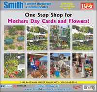 """SmithLumber HardwareSTORE HOURS:oitBestM-F 7:30-6PM;& Rental CenterSAT. 7:30AM-4PMSUN. 12-4One Stop Shop forMothers Day Cards and Flowers!1525 EAST MAIN STREET, VALLEY CITY  (701) 845-2135A WINKLER""""ike""""us onfacebookSmlthl umberDoltestHordwareorder Online at:MilwaukeeINDEPENDENTWE STANDBTAUCTURESwww.SmithLumberCompany.comSTINL Smith Lumber Hardware STORE HOURS: oit Best M-F 7:30-6PM; & Rental Center SAT. 7:30AM-4PM SUN. 12-4 One Stop Shop for Mothers Day Cards and Flowers! 1525 EAST MAIN STREET, VALLEY CITY  (701) 845-2135 A WINKLER """"ike""""us on facebook Smlthl umberDoltestHordware order Online at: Milwaukee INDEPENDENT WE STAND BTAUCTURES www.SmithLumberCompany.com STINL"""