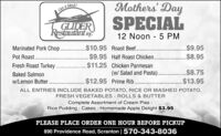 Mothers' DayGel it fresh!GLIDERRestaurant ine.SPECIAL12 Noon - 5 PMMarinated Pork Chop. .$10.95 Roast Beef. .$9.95 Half Roast Chicken.$11.25 Chicken Parmesan(w/ Salad and Pasta)..$9.95$8.95Pot Roast..........Fresh Roast Turkey$8.75..$13.95Baked Salmonw/Lemon Butter..$12.95 Prime Rib.ALL ENTRIES INCLUDE BAKED POTATO, RICE OR MASHED POTATO,FRESH VEGETABLES - ROLLS & BUTTERComplete Assortment of Cream Pies -Rice Pudding - Cakes - Homemade Apple Delight $3.95PLEASE PLACE ORDER ONE HOUR BEFORE PICKUP890 Providence Road, Scranton |570-343-8036 Mothers' Day Gel it fresh! GLIDER Restaurant ine. SPECIAL 12 Noon - 5 PM Marinated Pork Chop. .$10.95 Roast Beef. . $9.95 Half Roast Chicken. $11.25 Chicken Parmesan (w/ Salad and Pasta).. $9.95 $8.95 Pot Roast.. ........ Fresh Roast Turkey $8.75 ..$13.95 Baked Salmon w/Lemon Butter.. $12.95 Prime Rib. ALL ENTRIES INCLUDE BAKED POTATO, RICE OR MASHED POTATO, FRESH VEGETABLES - ROLLS & BUTTER Complete Assortment of Cream Pies - Rice Pudding - Cakes - Homemade Apple Delight $3.95 PLEASE PLACE ORDER ONE HOUR BEFORE PICKUP 890 Providence Road, Scranton |570-343-8036