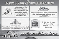 ENJOY DINING & ENTERTAINMENTAntlers restaurant will offertakeout mother's day specialmenu on May 10th and be openfor take out from noon thruDocksideAntlers8 pm starting Monday, May 11.Orders 218-562-7162Dockside is open for takeout. Offering Breakfast lunch anddinner from 7 a m to 8 p.m. daily starting May 8.Orders 218-562-7170.Palmer's Grilleat Deacon's LodgeCOFFEEHOUSEThe coffee House will be openfor takeout startingFriday, May 8 at 7 a m.Palmers Grill will be open for takeout starting Friday, May 8from noon till 8 p m for lunch and dinner. 218-562-6270BRIIZY POINT RESORT218-562-7179www.breezypointresort.comBreczyPoint ENJOY DINING & ENTERTAINMENT Antlers restaurant will offer takeout mother's day special menu on May 10th and be open for take out from noon thru Dockside Antlers 8 pm starting Monday, May 11. Orders 218-562-7162 Dockside is open for takeout. Offering Breakfast lunch and dinner from 7 a m to 8 p.m. daily starting May 8. Orders 218-562-7170. Palmer's Grille at Deacon's Lodge COFFEE HOUSE The coffee House will be open for takeout starting Friday, May 8 at 7 a m. Palmers Grill will be open for takeout starting Friday, May 8 from noon till 8 p m for lunch and dinner. 218-562-6270 BRIIZY POINT RESORT 218-562-7179 www.breezypointresort.com BreczyPoint