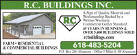 R.C. BUILDINGS INC.RCA Sign of Quality Material andWorkmanship Backed by aWritten Warranty.Commercial Gutter Standard.BUILDINGS45 YEARS IN BUSINESS &OVER 5,400 BUILDINGS SOLDrcbuildings.comFARM  RESIDENTIAL& COMMERCIAL BUILDINGS618-483-5204P.O. Box 286 Altamont - Office 5 Miles S. Of AltamontSM-LA1776083 R.C. BUILDINGS INC. RC A Sign of Quality Material and Workmanship Backed by a Written Warranty. Commercial Gutter Standard. BUILDINGS 45 YEARS IN BUSINESS & OVER 5,400 BUILDINGS SOLD rcbuildings.com FARM  RESIDENTIAL & COMMERCIAL BUILDINGS 618-483-5204 P.O. Box 286 Altamont - Office 5 Miles S. Of Altamont SM-LA1776083