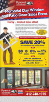"RenewalbyAndersen.WINDOW REPLACEMENT AknenMemorial Day Windowand Patio Door Sales EventHurry - limited time offer! Renewal by Andersen is the full-service replacement window division ofAndersen, the most trusted family of window and door brands in America Our window helps make homes more comfortable because its strong sealshelp prevent drafts and leaks, and our Fibrex"" composite window materialis 2X stronger than vinyl For your safety and peace of mind, we'vemodfied our window replacement and serviceoperations to strictly follow all CDC guidelinesNow offeringNo-ContactAppointments*from outside yourhome!Memorial Day Sales Event ENDS Sunday, May 31""SAVE 20%on windows and patio doors'WITH$0 00% FOR 12MONTHLY INTERESTPAYMENTSDOWNYEARS'PLUStake an additional$50 off each windowand patio door'Whe ytf tacoaton tephpotty My ane suy MnntRenewalbyAndersen.MILITARYDISCOUNTMake your home more secure.Book a No-Contact or In-Home Appointment.412-748-1975WINDOW REPLACEMENTThe Better Way 10o a Better WindowrollescnhenptrheA Copon a Renewal byAndersen. WINDOW REPLACEMENT Aknen Memorial Day Window and Patio Door Sales Event Hurry - limited time offer!  Renewal by Andersen is the full-service replacement window division of Andersen, the most trusted family of window and door brands in America  Our window helps make homes more comfortable because its strong seals help prevent drafts and leaks, and our Fibrex"" composite window material is 2X stronger than vinyl  For your safety and peace of mind, we've modfied our window replacement and service operations to strictly follow all CDC guidelines Now offering No-Contact Appointments* from outside your home! Memorial Day Sales Event ENDS Sunday, May 31"" SAVE 20% on windows and patio doors' WITH $0 0 0% FOR 12 MONTHLY INTEREST PAYMENTS DOWN YEARS' PLUS take an additional $50 off each window and patio door' Whe yt f tacoaton teph potty My ane suy Mnnt Renewal byAndersen. MILITARY DISCOUNT Make your home more secure. Book a No-Contact or In-Home Appointment. 412-748-1975 WINDOW REPLACEMENT The Better Way 10o a Better Window rollesc nhenptrhe A Copon a"