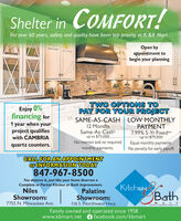 Shelter in COMFORT!For over 60 years, safety and quality have been top priority at K &B Mart.Open byappointment tobegin your planningEnjoy 0%financing for1 year when yourproject qualifiesTWO OPTIONS TOPAY FOR YOUR PROJECTSAME-AS-CASH LOW MONTHLY12 MonthsSame-As-Cash*up to $75,000No interest and no requiredmonthly payments.11PAYMENT7.99% 5-Yr Fixed**up to $75,000Equal monthly payments.No penalty for early payoff.with CAMBRIAquartz counters.CALL FOR AN APPOINTMENTor INFORMATION TODAY847-967-8500You deserve it, just like your home deserves aComplete or Partial Kitchen or Bath Improvement.NilesShowroom:7755 N. Milwaukee Ave.PalatineShowroom:116 S. Northwest Hwy.Family owned and operated since 1958KitchENBathM.Division of butden outiot. ina.www.kbmart.netfacebook.com/kbmart Shelter in COMFORT! For over 60 years, safety and quality have been top priority at K &B Mart. Open by appointment to begin your planning Enjoy 0% financing for 1 year when your project qualifies TWO OPTIONS TO PAY FOR YOUR PROJECT SAME-AS-CASH LOW MONTHLY 12 Months Same-As-Cash* up to $75,000 No interest and no required monthly payments. 11 PAYMENT 7.99% 5-Yr Fixed** up to $75,000 Equal monthly payments. No penalty for early payoff. with CAMBRIA quartz counters. CALL FOR AN APPOINTMENT or INFORMATION TODAY 847-967-8500 You deserve it, just like your home deserves a Complete or Partial Kitchen or Bath Improvement. Niles Showroom: 7755 N. Milwaukee Ave. Palatine Showroom: 116 S. Northwest Hwy. Family owned and operated since 1958 KitchEN Bath M. Division of butden outiot. ina. www.kbmart.net facebook.com/kbmart